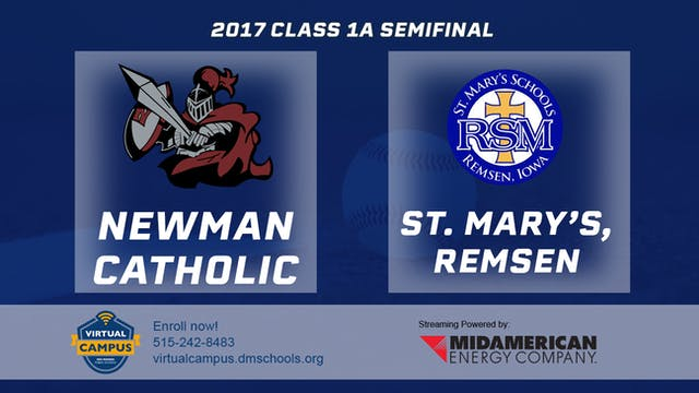 2017 Baseball 1A Semifinal - Newman C...