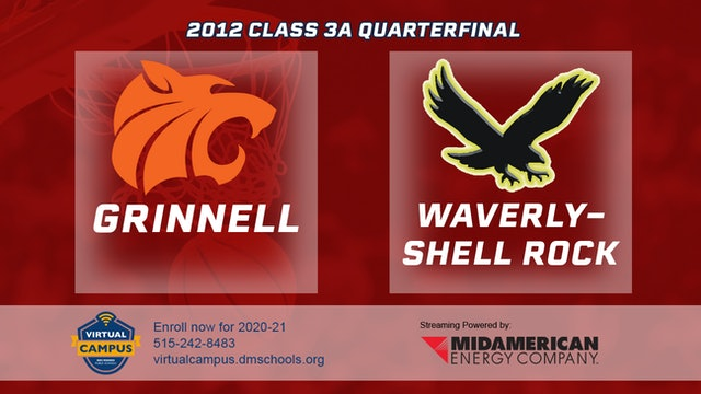 2012 Basketball 3A Quarterfinal - Grinnell vs. Waverly-Shell Rock