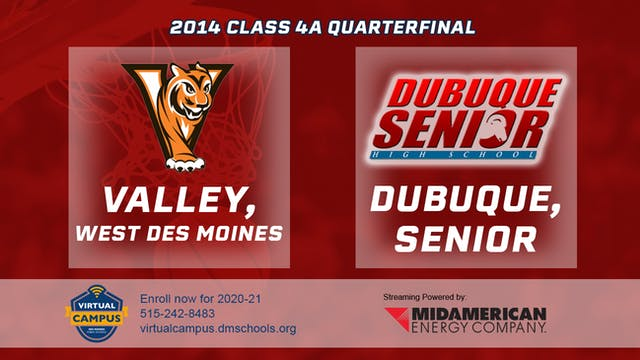 2014 Basketball 4A Quarterfinal - Val...
