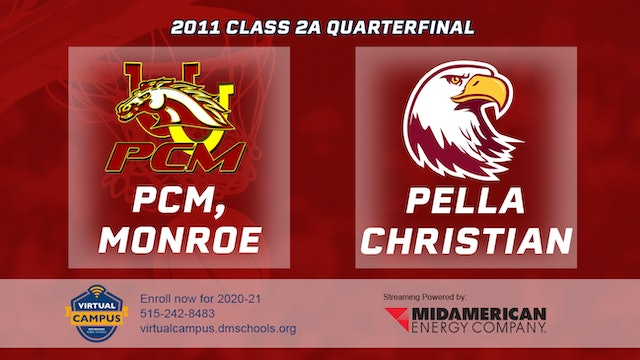 2011 Basketball 2A Quarterfinal - PCM, Monroe vs. Pella Christian