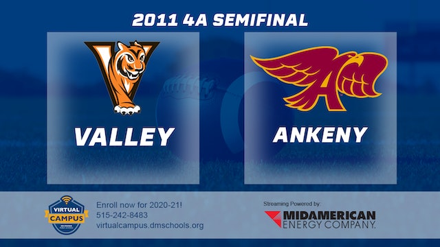 2011 Football 4A Semifinal - Valley, West Des Moines vs. Ankeny