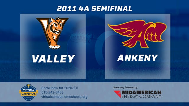 2011 Football 4A Semifinal - Valley, ...