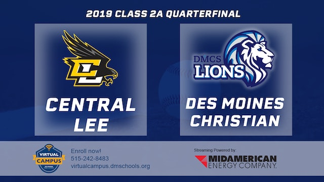 2019 Baseball 2A Quarterfinal - Central Lee, Donnellson vs. Des Moines Christian