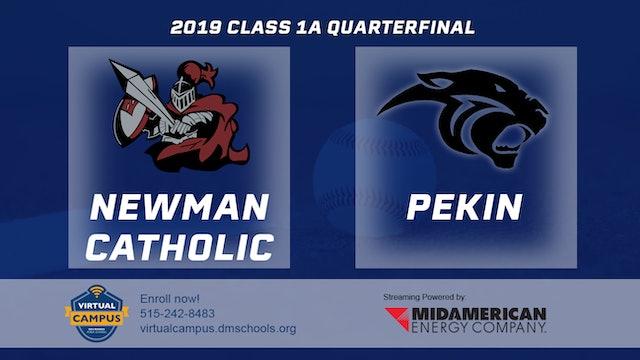 2019 Baseball 1A Quarterfinal - Newman Catholic, Mason City vs. Pekin