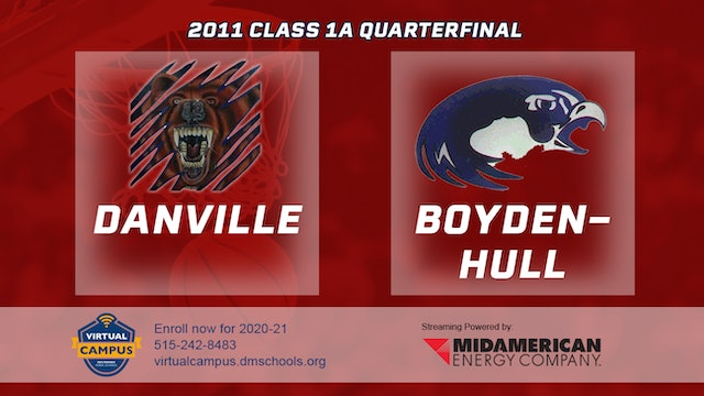 2011 Basketball 1A Quarterfinal - Danville vs. Boyden-Hull