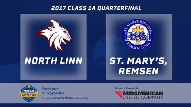 2017 Baseball 1A Quarterfinal - North Linn, Troy Mills vs. St. Mary's, Remsen