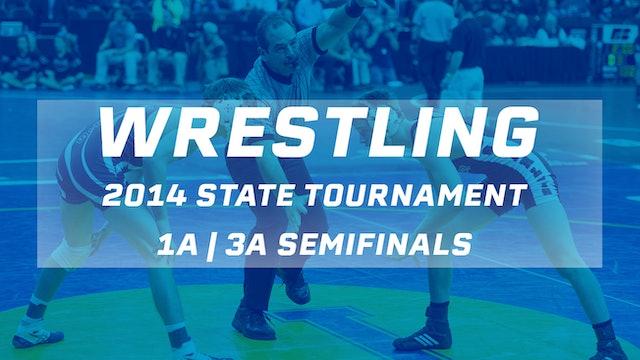 2014 Wrestling 1A | 3A Semifinals