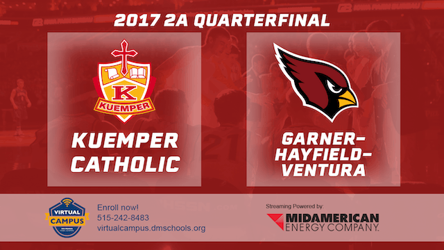 2017 Basketball 2A Quarterfinal (Kuemper Catholic vs. Garner-Hayfield-Ventura)