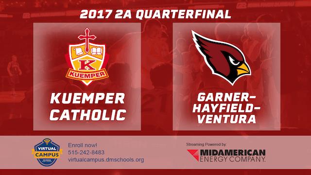 2017 2A Basketball Quarter Finals: Kuemper Catholic vs. Garner-Hayfield-Ventura