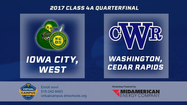 2017 Baseball 4A Quarterfinal - Iowa City, West vs. Cedar Rapids, Washington