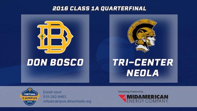 2016 Baseball 1A Quarterfinal - Don Bosco, Gilbertville vs Tri-Center, Neola