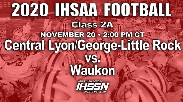 2020 IHSAA FB Final - 2A - Central Lyon/George-Little Rock vs. Waukon