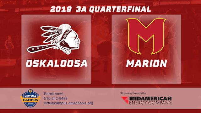 2019 Basketball 3A Quarterfinal - Oskaloosa vs. Marion