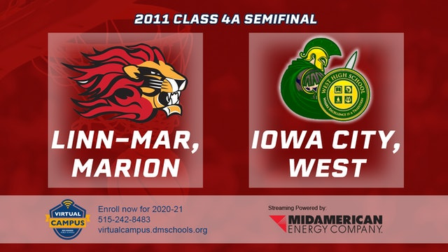 2011 Basketball 4A Semifinal - Linn-Mar, Marion vs. Iowa City, West