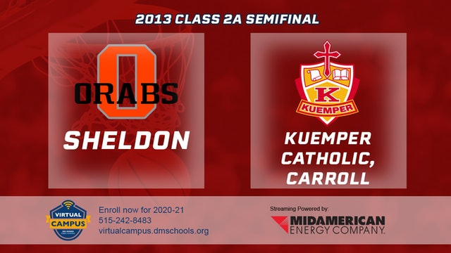2013 Basketball 2A Semifinal - Sheldon vs. Kuemper Catholic, Carroll