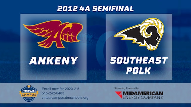 2012 Football 4A Semifinal - Ankeny vs. Southeast Polk