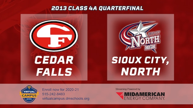 2013 Basketball 4A Quarterfinal - Cedar Falls vs. Sioux City, North