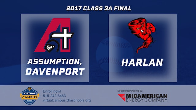 2017 Baseball 3A Final - Assumption, Davenport vs. Harlan