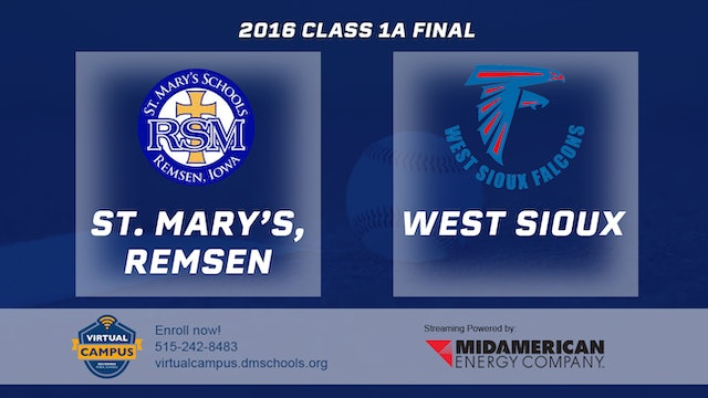 2016 1A Baseball Finals: St. Mary's, Remsen vs West Sioux, Hawarden
