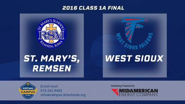 2016 Baseball 1A Final - St. Mary's, Remsen vs West Sioux, Hawarden