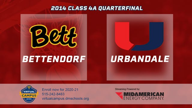 2014 Basketball 4A Quarterfinal - Bet...