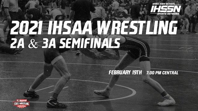 2021 Wrestling 3A & 2A Semifinals - IHSSN
