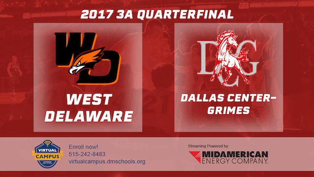 2017 Basketball 3A Quarterfinal (West Delaware vs. Dallas Center-Grimes)