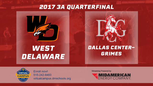 2017 3A Basketball Quarter Finals: West Delaware vs. Dallas Center-Grimes