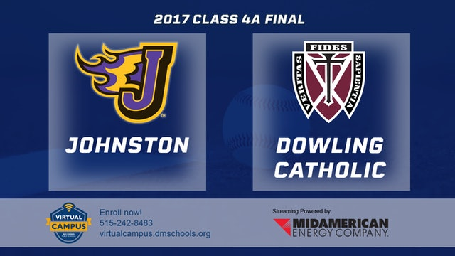 2017 Baseball 4A Final - Johnston vs. Dowling Catholic, West Des Moines