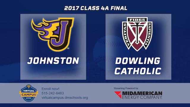 2017 Baseball 4A Final - Johnston vs....
