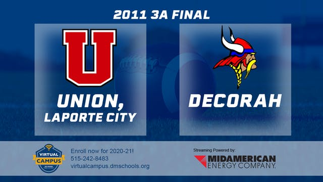 2011 Football 3A Final - Union, LaPor...
