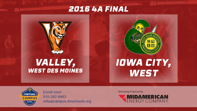 2016 Basketball 4A Final Valley, West Des Moines vs. Iowa City, West