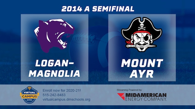 2014 Football Class A Semifinal Logan-Magnolia vs. Mount Ayr