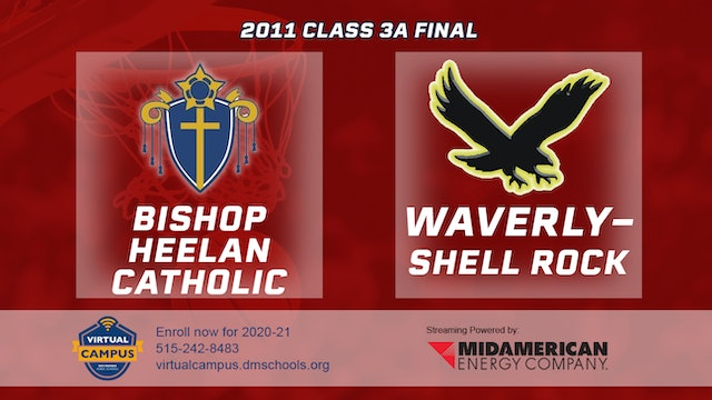 2011 Basketball 3A Final - Bishop Heelan Catholic vs. Waverly-Shell Rock