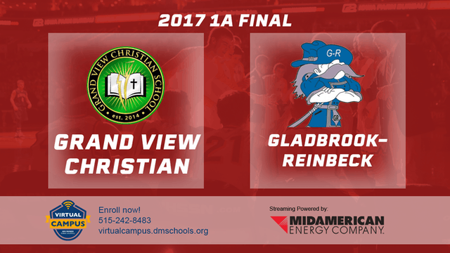 2017 Basketball 1A Championship (Grand View Christian vs. Gladbrock-Reinbeck)