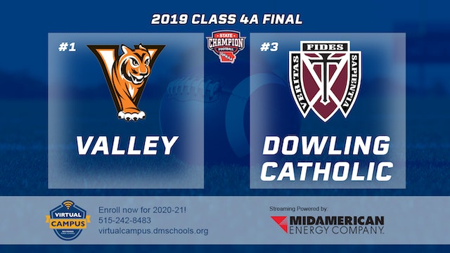 2019 Football 4A Final - #1 Valley vs. #3 Dowling Catholic