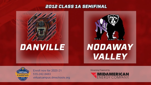 2012 Basketball 1A Semifinal - Danville vs. Nodaway Valley