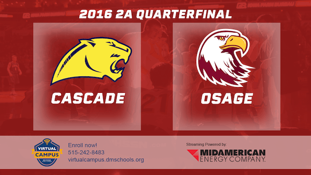 2016 Basketball 2A Quarterfinal Cascade vs. Osage