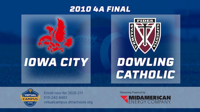 2010 Football 4A Final - Iowa City vs. Dowling Catholic, West Des Moines