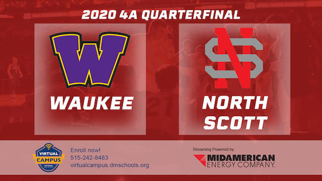 2020 Basketball 4A Quarterfinal - Waukee vs. North Scott, Eldridge 6:30 pm