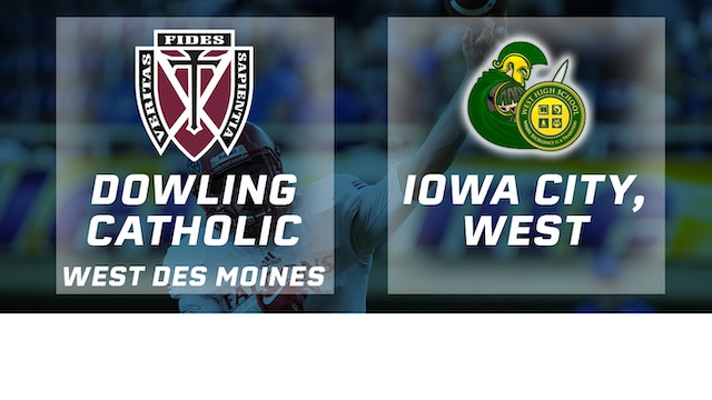 2017 Football Class 4A Final - Dowling Catholic, WDM vs. Iowa City, West