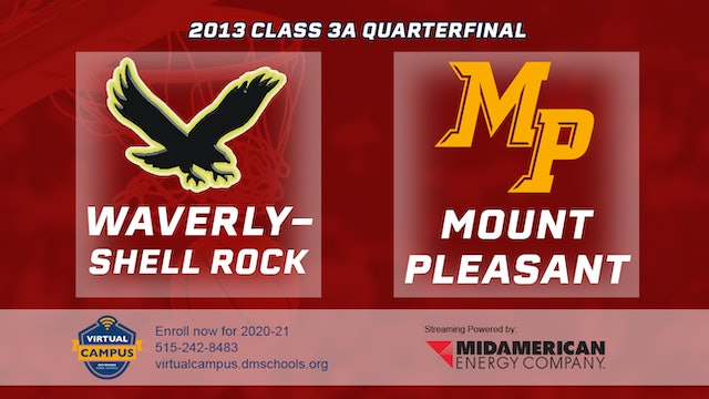2013 Basketball 3A Quarterfinal - Waverly-Shell Rock vs. Mount Pleasant