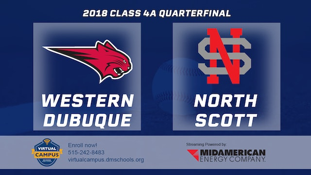 2018 Baseball 4A Quarterfinal - Epworth,Western Dubuque vs North Scott,Eldridge