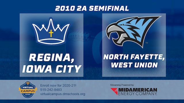 2010 Football 2A Semifinal - Iowa City, Regina vs. North Fayette