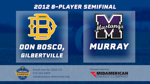 2012 Football 8-Player Semifinal - Don Bosco, Gilbertville vs. Murray