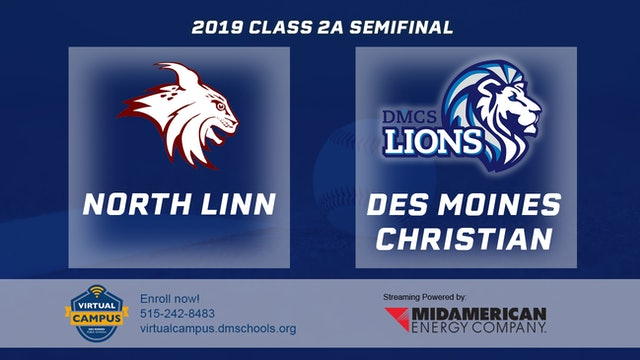 2019 Baseball 2A Semifinal - North Linn, Troy Mills vs. Des Moines Christian