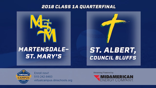 2018 Baseball 1A Quarterfinal - Martensdale-St. Mary's vs. St. Albert, CB