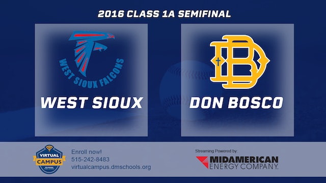 2016 Baseball 1A Semifinal - West Sioux, Hawarden vs. Don Bosco, Gilbertville