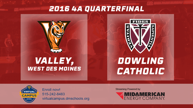 2016 Basketball 4A Quarterfinal Valley, WDM vs. Dowling Catholic, WDM