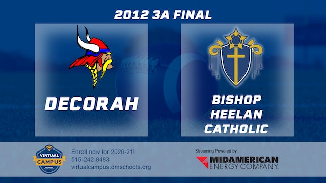 2012 Football 3A Final - Decorah vs. Bishop Heelan Catholic